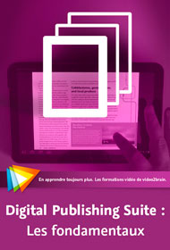 Digital Publishing Suite — Les fondamentaux — Formation chez Video2Brain